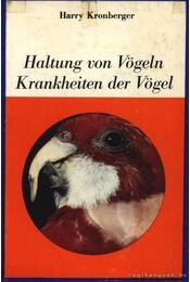 Haltung von Vögeln Krankheiten der Vögel (Madarak tartása: madárbetegségek) - Régikönyvek