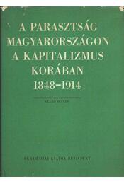 A parasztság Magyarországon a kapitalizmus korában 1848-1914 II. kötet - Régikönyvek