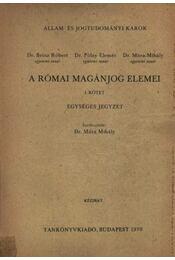 A római magánjog elemei I. kötet - Régikönyvek