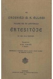 Az Orosházi M. K. Állami Polgári Fiú és Leányiskola Értesítője az 1913-14-ik tanávről - Régikönyvek