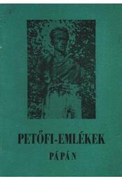 Petőfi-emlékek Pápán - Régikönyvek