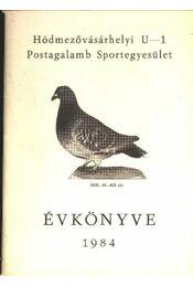 Hódmezővásárhelyi U-1 Postagalamb Sportegyesület évkönyve 1984 - Régikönyvek