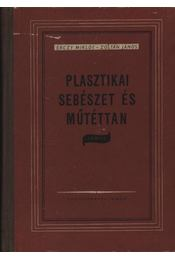 Plasztikai sebészet és műtéttan I. kötet - Régikönyvek