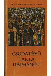 Csodatevő Takla Hájmánót - Régikönyvek