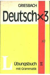 Deutsch x 3 Übungsbuch mit Grammatik II. - Régikönyvek