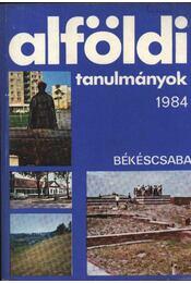 Alföldi tanulmányok 1984. - Régikönyvek