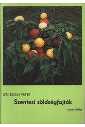Szentesi zöldségfajták ismertetője - Régikönyvek