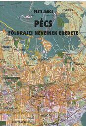 Pécs földrajzi neveinek eredete - Régikönyvek