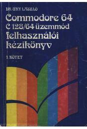 Commodore 64 C 128/64 felhasználói kézikönyv I. kötet - Régikönyvek