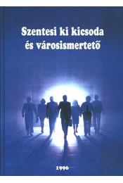 Szentesi ki kicsoda és városismertető 1996 - Régikönyvek