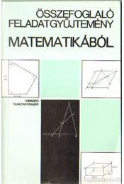 Összefoglaló feladatgyűjtemény matematikából - Régikönyvek
