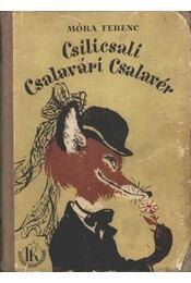Csilicsali Csalavári Csalavér; Csalavári Csalavér újabb kalandjai - Régikönyvek