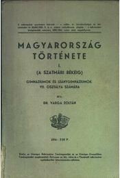 Magyarország története I. (A Szatmári Békéig) - Régikönyvek