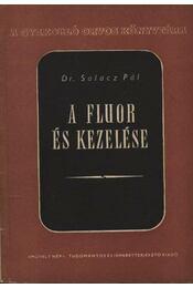 A fluor és kezelése - Régikönyvek
