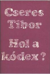 Hol a kódex? (dedikált) - Régikönyvek