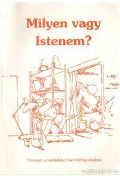Milyen vagy Istenem? - Útmutató a Milyen vagy Istenem? című munkáltató füzet feldolgozásához - Régikönyvek