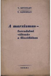 A marxizmus - forradalmi változás a filozófiában - Régikönyvek