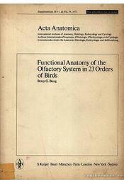 Functional anatomy of the olfactory sytem in 23 orders of birds (A szaglószervek funkcionális anatómiája 23 madárfajnál) - Régikönyvek