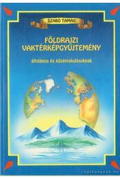 Földrajzi vaktérképgyűjtemény általános és középiskolásoknak - Szabó Tamás - Régikönyvek