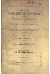 Népszerű egyházi archaeologia, vagyis a katholikus ünnepek, szentségek, ünnepélyek, szertartások értelmezése I-III. kötet - Régikönyvek
