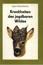 Krankheiten des jagdbaren Wildes (Vadállatok betegségei) - Régikönyvek