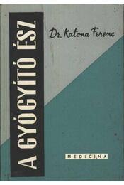 A gyógyító ész - Régikönyvek