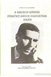 A madách színház Pünkösti Andor igazgatása idején - Borsos Zsuzsanna - Régikönyvek
