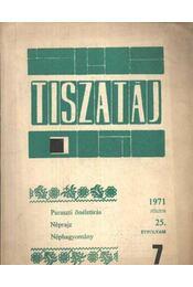 Tiszatáj 1971július 25. évfolyam 7. - Régikönyvek