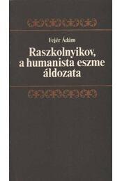 Raszkolnyikov a humanista eszme áldozata - Régikönyvek