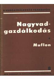 Nagyvadgazdálkodás. Muflon (dedikált) - Régikönyvek