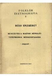Bevezetés a magyar néprajzi terepmunka módszertanába - Régikönyvek