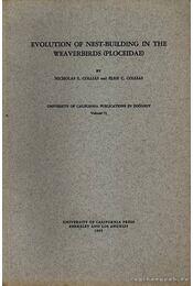 Evolution of the nest-building in the weaverbirds - Nicholas E. Collias, Elsie C. Collias - Régikönyvek