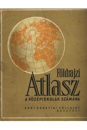 Földrajzi atlasz a középiskolák számára - Régikönyvek