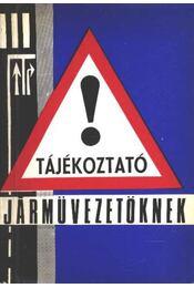 Tájékoztató járművezetőknek - Régikönyvek