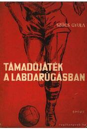 Támadójáték a labdarúgásban - Régikönyvek