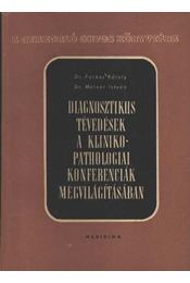 Diagnosztikus tévedések a klinikopathologiai konferenciák megvilágításában - Régikönyvek