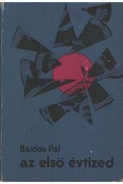 Az első évtized - Bárdos Pál - Régikönyvek