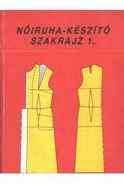 Nőiruha-készítő szakrajz 1. - Régikönyvek