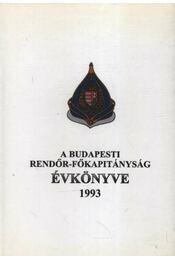 A budapesti rendőr-főkapitányság évkönyve 1993. - Régikönyvek