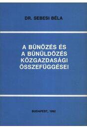A bűnözés és a bűnüldözés közgazdasági összefüggései - Régikönyvek