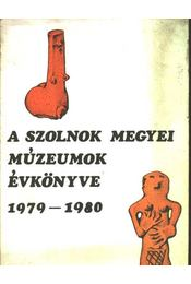 A Szolnok megyei Múzeumok Évkönyve 1979-1980 - Régikönyvek