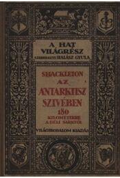 Shackleton - Az Antarktisz szivében - Régikönyvek