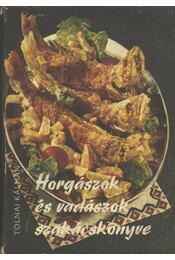 Horgászok és vadászok szakácskönyve - Régikönyvek