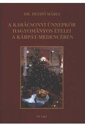 A karácsonyi ünnepkör hagyományos ételei a Kárpát-medencében - Régikönyvek