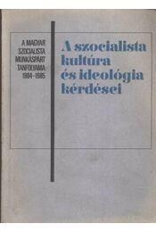 A szocialista kultúra és ideológia kérdései - Régikönyvek