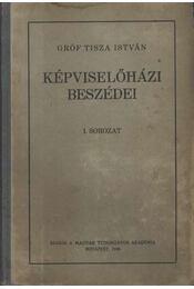 Gróf Tisza István Képviselőházi beszédei (I. sorozat) - Régikönyvek