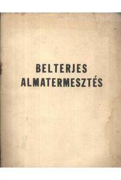 Belterjes almatermesztés - Régikönyvek