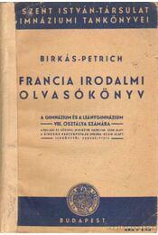 Francia irodalmi olvasókönyv - Birkás Géza dr., Petrich Béla dr. - Régikönyvek