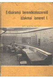 Erősáramú berendezésszerelő szakmai ismeret I. - Régikönyvek