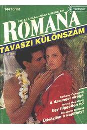 A dzsungel virága - Egy független nő - Üdvözlöm a kapitányt Romana Tavaszi különszám 1992/1. - Régikönyvek